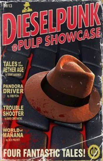 Dieselpunk ePulp Showcase (Anthology)