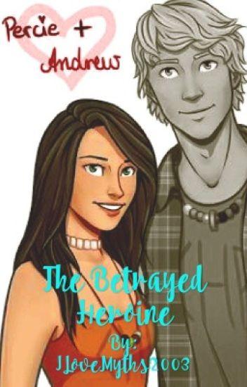 The Betrayed Heroine (edited)
