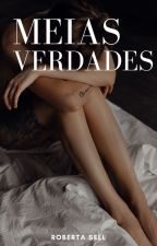 Meias Verdades [Completo] by robertasell735