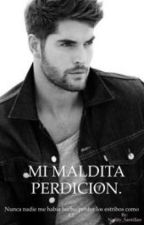 •Mi Maldita Perdición• by Naraly_Santillan