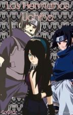 Los Hermanos Uchiha (COMPLETADA) by TheJokerOrigin
