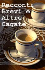 (IT) Racconti Brevi E Altre Cagate by naghree