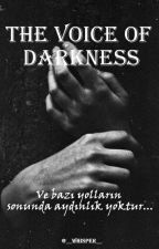 THE VOICE OF DARKNESS (Karanlığın Sesi) by __Whisper__