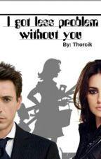 I got less problem without you   Tony Stark/Iron Man  by Thorcik