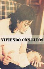 Viviendo con ellos (Novela de Michael y tú) by MariiaDelgado