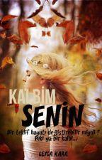 KALBİM SENİN(DÜZENLENECEK) by LeylaKara0