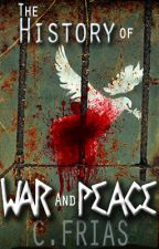 The History of War and Peace by XcHocolateXluver