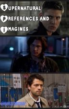 Supernatural Preferences and Imagines by bcuzanimeislife