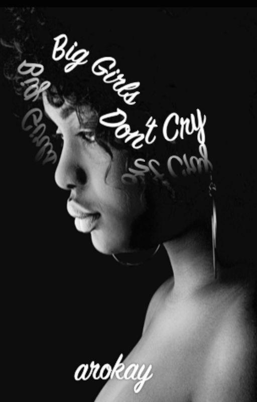 Big Girls Don't Cry by arokay