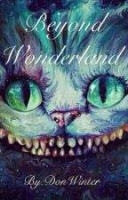 Beyond Wonderland by DonWinter