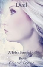 Deal-A Jelsa Fanfiction by ColossalCookie