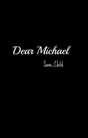 Dear Michael, by Sane_Child