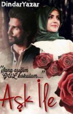 Aşk İle / DYİS 1  by DindarYazar