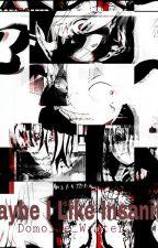 Soul Eater - Maybe I Like Insanity by Domo_le_Writer