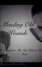 Mending Old Wounds by LearnedToLoveFalling