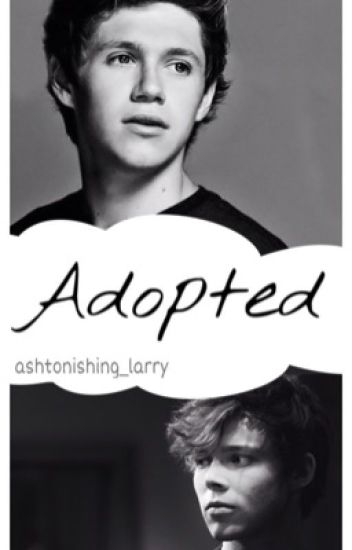 Adopted (A 1D and 5SOS Fanfic)