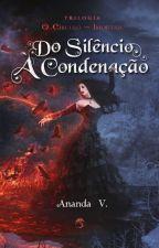 Trilogia O Círculo dos Imortais Vol. 2 - Do Silêncio à Condenação, de anandastranger