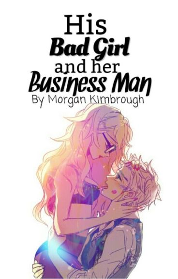 His Bad Girl And Her Business Man