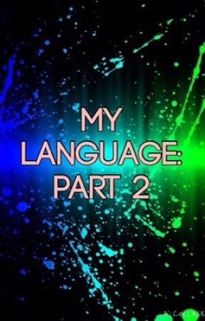 My Language: Part 2 by RepresentingAllNerds
