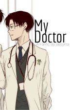 My Doctor~Levi x Reader by Bellynta