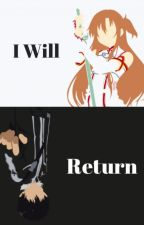 I Will Return {Book 1} by Snow_Bunny3