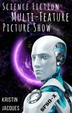 Science Fiction Multi-Feature Picture Show by krazydiamond