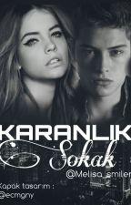 KARANLIK SOKAK by Melisa_smilerr