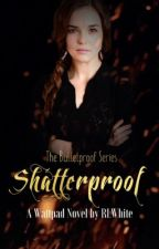 Shatterproof  (2nd in the bulletproof series) by RLWhite
