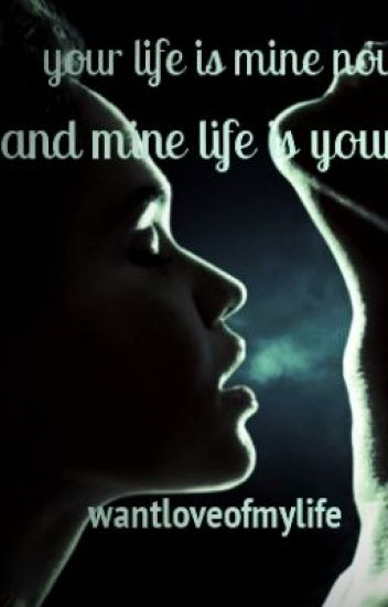 your life is mine now and my life is yours nisha wattpad