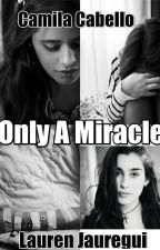 Only A Miracle by LovatoCamren
