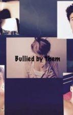 Bullied by them by destinyn2014
