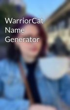 WarriorCat Name Generator by PortgasLKana4ever