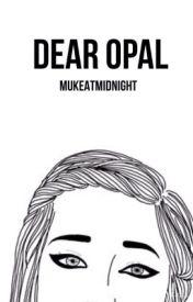 dear opal :: mgc by MukeAtMidnight