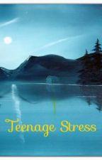Teenage Stress by TheUnknownDanielle