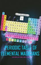Periodic Table of Elemental Magicians    Watty's 2016 by Gayle99