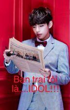 Bạn trai tôi là....IDOL!!! by vinhvienlabaoxa