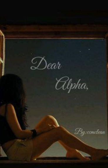 Dear Alpha,