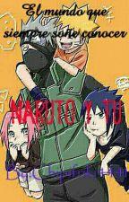el mundo que siempre soñe conocer (Naruto y tu) by Chipifriki4441