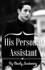 His Personal Assistant by Slowly_Awakening