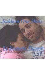 Joshleen One Shots by annabelle_elizabeth