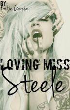 Loving Miss Steele by Skittle_Lover123