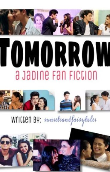 Tomorrow (a JaDine FanFic) - COMPLETED