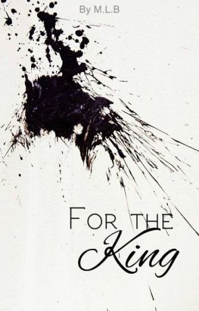 For the King by Justabitcrazy