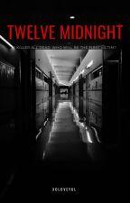 Book 1: Twelve Midnight [EXOSHIDAE FF.] by xoloveyul