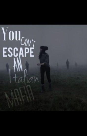 You Can't Escape An Italian Mafia