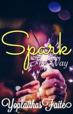 Spark the Way by YoplaithasFaite