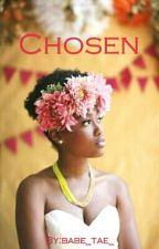 Chosen (BWWM) by babe_tae_