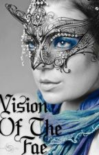 Vision Of The Fae by ThinkingOfSunshine