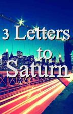 3 Letters to Saturn by Gpicks