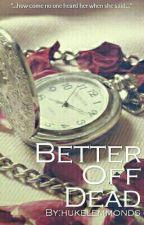 Better Off Dead :: 5SOS au by hukelemmonds
